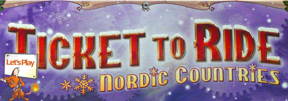Let's Play: Ticket To Ride Nordic Countries