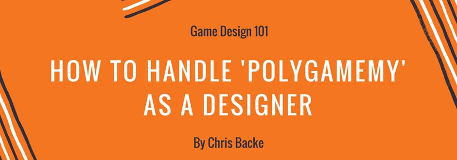 Game Design 101: How to handle 'polygamemy' as a designer