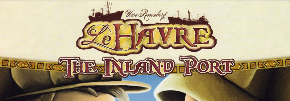 Le Havre: The Inland Port Review