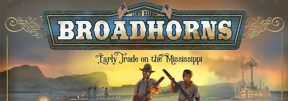 Broadhorns: Early Trade on the Mississippi Preview