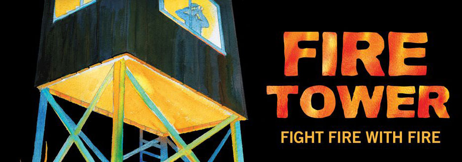 Fire Tower – New to Kickstarter