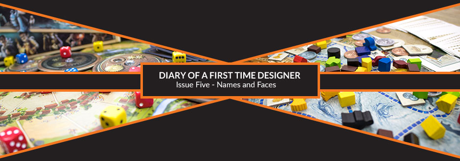 Diary of a First-Time Designer – #5 Names and Faces