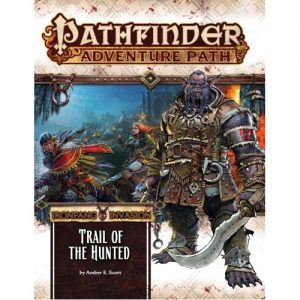 Pathfinder RPG: Trail of the Hunted (Ironfang Invasion 1 of 6) Adventure Path #115