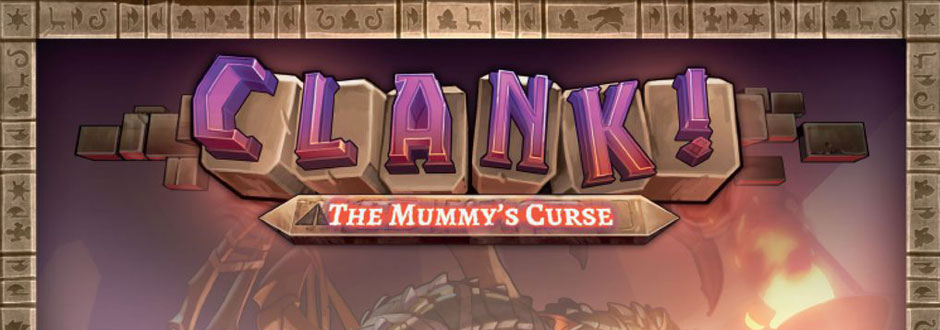 Clank! The Mummy's Curse Review