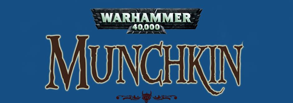 News Round Up: 40k Munchkin and Star Wars Armada Brings the Big Guns