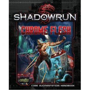 Chrome Flesh: Shadowrun 5th ed