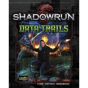 Data Trails: Shadowrun 5th Edition