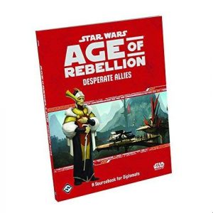 Star Wars: Age of Rebellion RPG - Desperate Allies: A Sourcebook for Diplomats