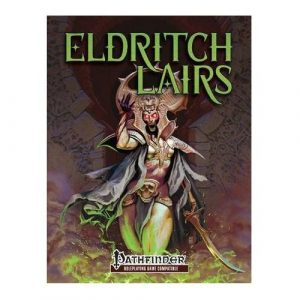 Pathfinder RPG: Eldritch Lairs