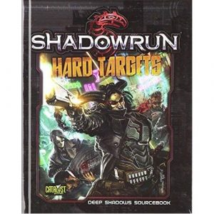 Hard Targets: Shadowrun 5th ed