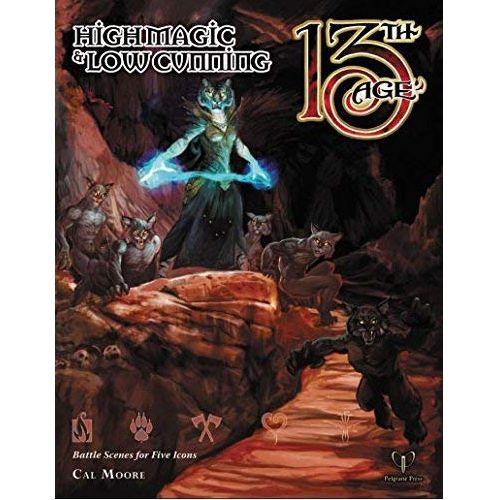 High Magic & Low Cunning: 13th Age Fantasy RPG Supp