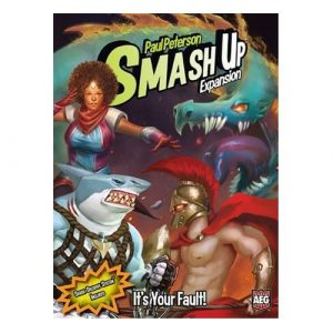 Smash Up: It's Your Fault