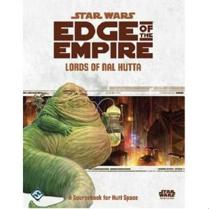 Star Wars: Edge of the Empire RPG - Lords of Nal Hutta: A Sourcebook for Hutt Space