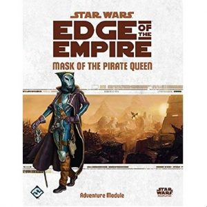 Star Wars: Edge of the Empire RPG - Mask of the Pirate Queen Adventure Module
