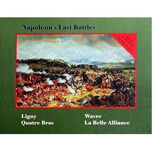 Napoleon's Last Battles (Second Edition)