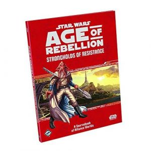 Star Wars: Age of Rebellion RPG - Strongholds of Resistance: A Sourcebook of Alliance Worlds