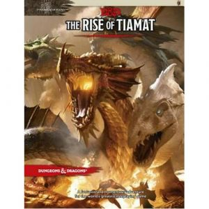 The Rise of Tiamat Adventure: Tyranny of Dragons (DDN)