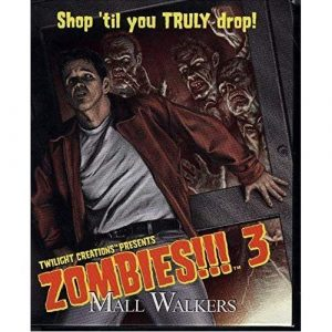 Zombies 3!!! Mallwalkers 2nd Edition