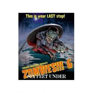 Zombies 6!!! Feet Under