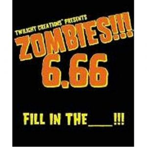 Zombies 6.66!!! Fill in the....