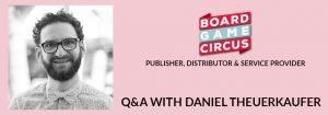 Board Game Circus Interview - Daniel Theuerkaufer