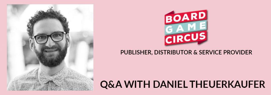 Q&A with Daniel Theuerkaufer (Board Game Circus)