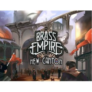 Brass Empire Expansion: New Canton