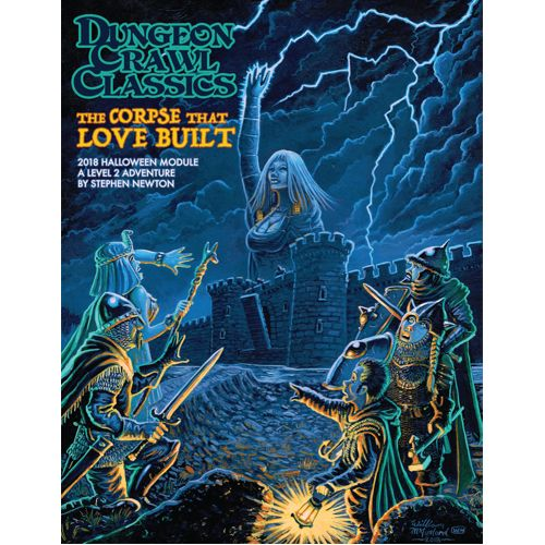 Dungeon Crawl Classics 2018 Halloween Module: The Corpse That Love Built