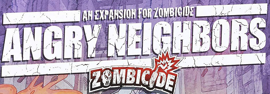 Zombicide Angry Neighbors Review