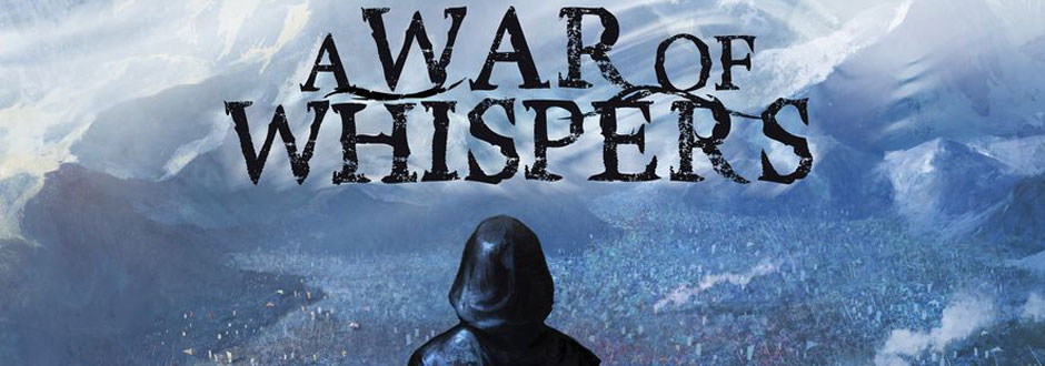 A War of Whispers Preview