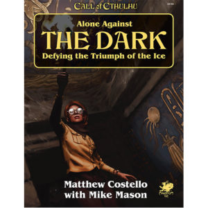 Alone Against The Dark: Call of Cthulhu 7th Edition