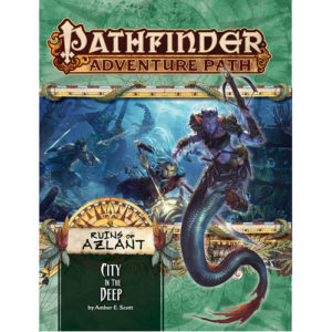 Pathfinder RPG: City in the Deep (Ruins of Azlant 4 of 6) Adventure Path 124