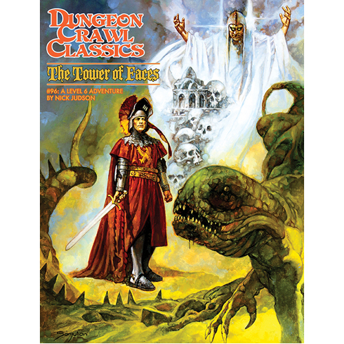 Dungeon Crawl Classics #96: The Tower of Faces (RPG Adv.)