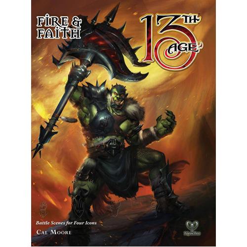 Fire & Faith: 13th Age Fantasy RPG