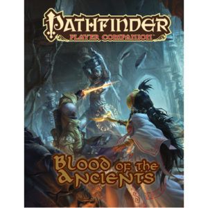 Pathfinder RPG: Player Companion: Blood of the Ancients