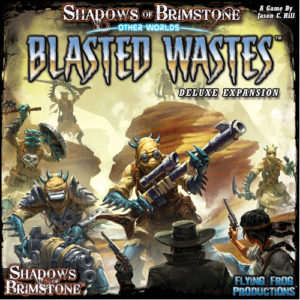 Shadows of Brimstone: Blasted Wastes - Deluxe OtherWorld