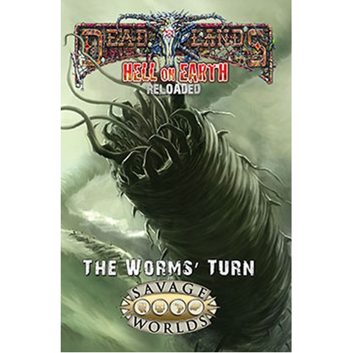 The Worms' Turn: Hell on Earth exp (Savage Worlds)