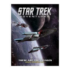 Star Trek Adventures: These are the Voyages Vol 1