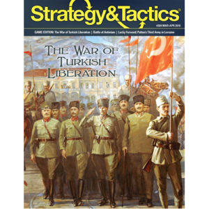 Strat. & Tact. Issue #309 (The War of Turkish Liberation)