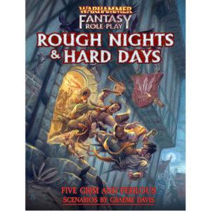 Rough Nights & Hard Days: Warhammer Fantasy Roleplay Fourth Edition