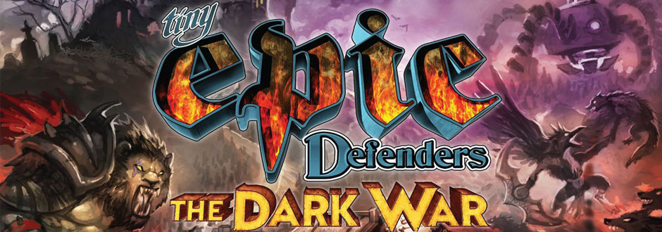 Tiny Epic Defenders: The Dark War Review