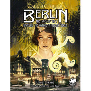 Berlin: The Wicked City: Call of Cthulhu 7th Edition
