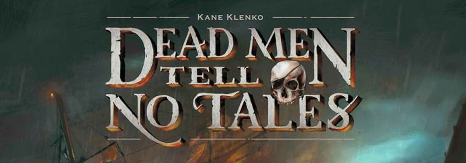 Games Passed Me By - Dead Men Tell No Tales