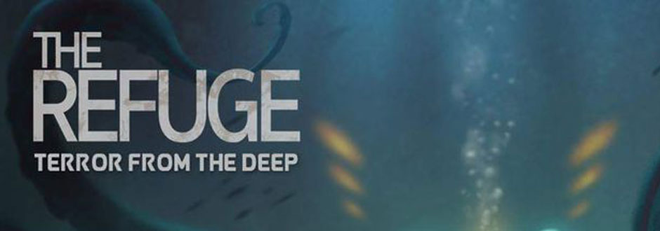 New to Kickstarter – The Refuge: Terror from the Deep
