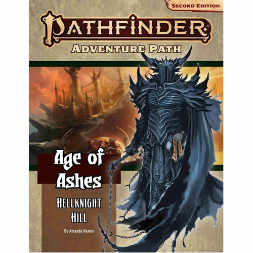 Pathfinder RPG Second Edition: Adventure Path: Hellknight Hill (Age of Ashes 1 of 6)