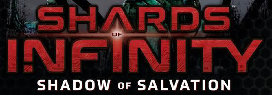 Shards of Infinity Shadow of Salvation Preview