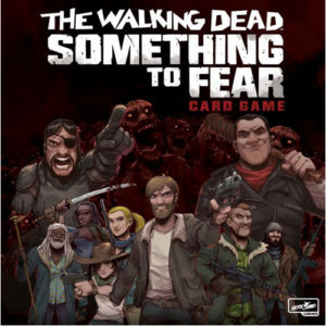 The Walking Dead: Something to Fear Card Game
