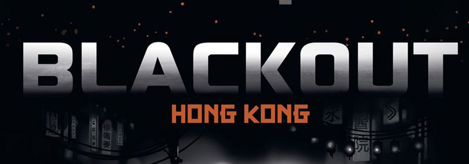 Video – Blackout: Hong Kong Unboxing