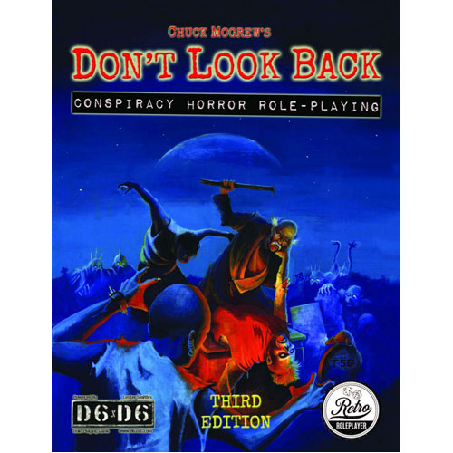 Don't Look Back: Conspiracy Horror Roleplaying (3rd ed)