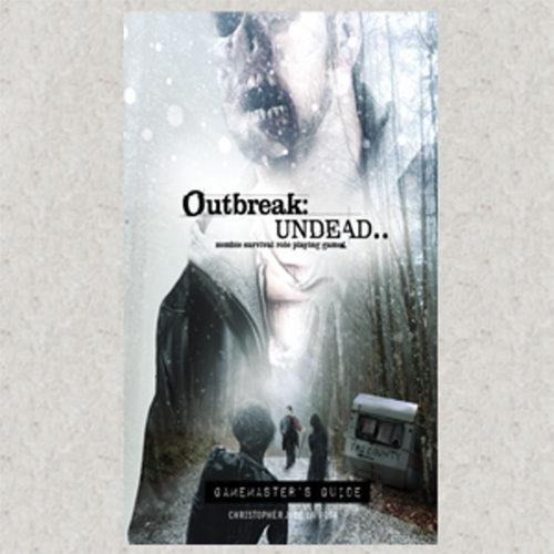 The Survival Horror Simulation RPG Gamemaster Guide Outbreak Undead 2E